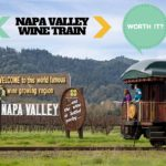 Napa Valley Wine Train – WORTH IT OR NOT?