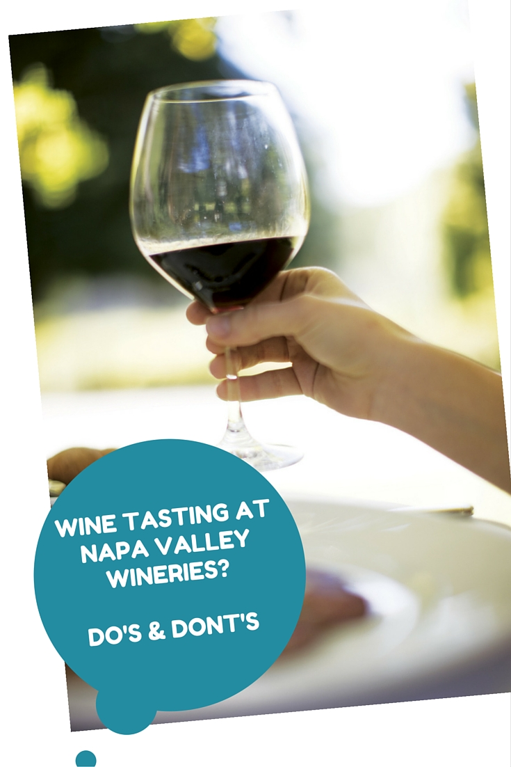 Napa Valley wineries wine tasting - Do's & Dont's