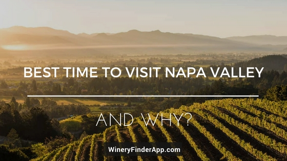 rains best time to visit napa valley napa valley
