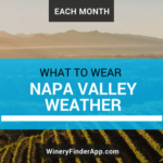 Napa Valley Weather – WHAT TO WEAR WHEN?